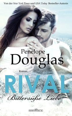 Rival – Bittersüße Liebe von Douglas,  Penelope, Weisenberger,  Julia
