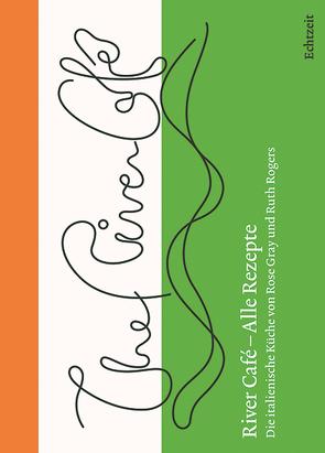 River Café – Alle Rezepte. von Gray,  Rose, Rogers,  Ruth