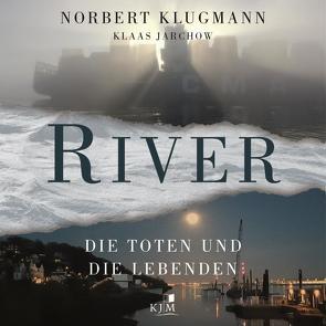 River. Die Toten und die Lebenden von Helbling,  Nik, Jarchow,  Klaas, Klugmann,  Norbert, Labs,  Antonia, van Ooyen,  Götz