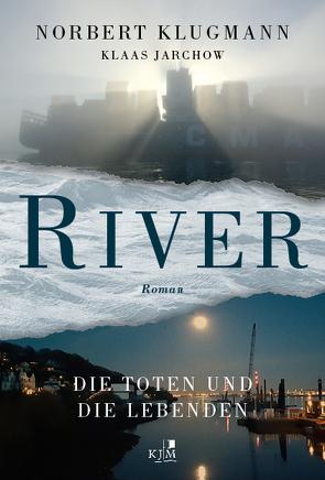RIVER. Die Toten und die Lebenden von Jarchow,  Klaas, Klugmann,  Norbert