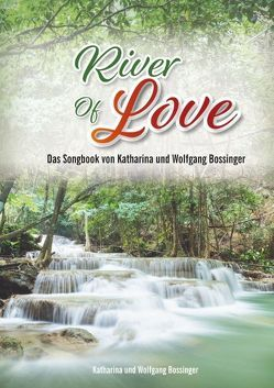 River of Love von Bossinger,  Katharina, Bossinger,  Wolfgang