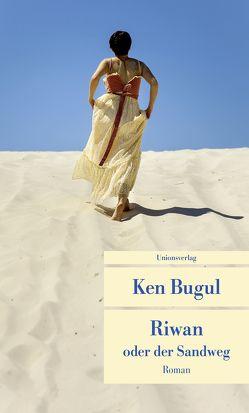 Riwan oder der Sandweg von Bugul,  Ken, Himmelreich,  Jutta