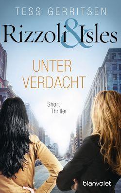 Rizzoli & Isles – Unter Verdacht von Gerritsen,  Tess, Jaeger,  Andreas