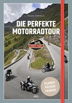 Die perfekte Motorradtour von Stübinger,  Oskar