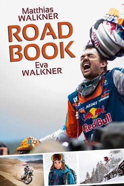 Roadbook von Theiner,  Egon, Walkner,  Eva, Walkner,  Matthias