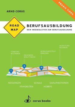 Roadmap Berufsausbildung von Corus,  Arnd