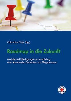Roadmap in die Zukunft von Eisele,  Colombine