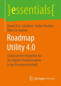 Roadmap Utility 4.0 von Doleski,  Oliver D., Herbort,  Volker, Schallmo,  Daniel R.A.