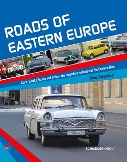 Roads of Eastern Europe von Schameitat,  Klaus
