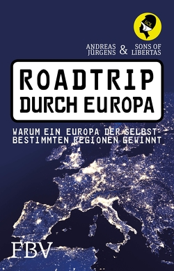 Roadtrip durch Europa von Jürgens,  Andreas, Libertas,  Sons of