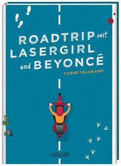 Roadtrip mit Lasergirl und Beyoncé von Kluitmann,  Andrea, Veldkamp,  Tjibbe