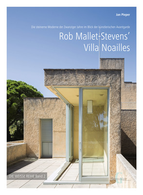 Rob Mallet-Stevens' Villa Noailles von Pieper,  Jan