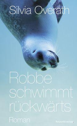 Robbe schwimmt rückwärts von Overath,  Silvia