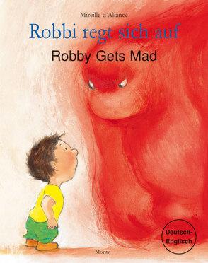Robbi regt sich auf – Robby Gets Mad von d'Allancé,  Mireille, Weber,  Markus