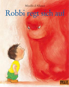 Robbi regt sich auf von d'Allancé,  Mireille, Moritz Verlag, Weber,  Markus