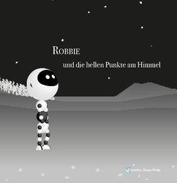ROBBIE und die hellen Punkte am Himmel von Bruno,  Matti