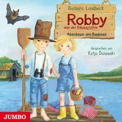 Robby aus der Räuberhöhle. Abenteuer am Badensee von Danowksi,  Katja, Landbeck,  Barbara