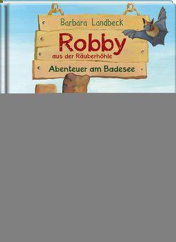 Robby aus der Räuberhöhle. Abenteuer am Badesee von Landbeck,  Barbara