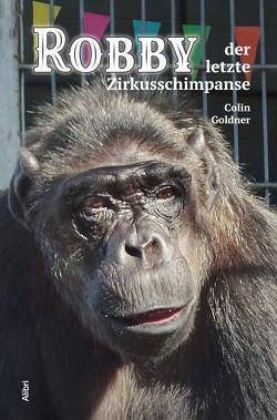 Robby – der letzte Zirkusschimpanse von Goldner,  Colin