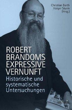 Robert Brandoms expressive Vernunft von Barth,  Christian, Sturm,  Holger
