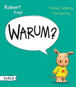 Robert fragt Warum? von Butte,  Anna, Corderoy,  Tracey, Warnes,  Tim