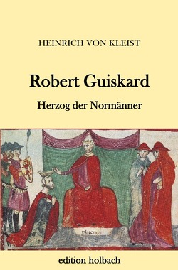 Robert Guiskard von von Kleist,  Heinrich