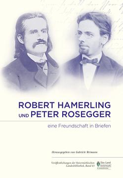 Robert Hamerling und Peter Rosegger von Reimann,  Gabriele