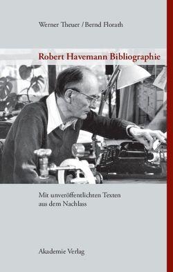 Robert Havemann Bibliographie von Florath,  Bernd, Robert-Havemann-Gesellschaft, Theuer,  Werner
