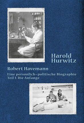 Robert Havemann – eine persönlich-politische Biographie von Hurwitz,  Harold