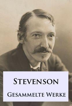 Robert Louis Stevenson – Gesammelte Werke von Stevenson,  Robert Louis