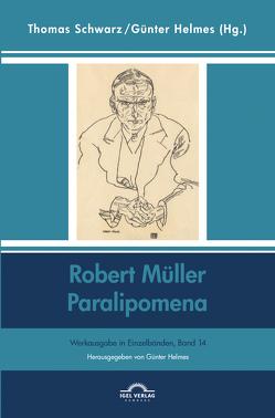 Robert Müller: Paralipomena von Helmes,  Günter, Schwarz,  Thomas