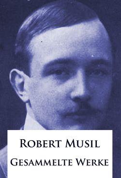 Robert Musil – Gesammelte Werke von Musil,  Robert