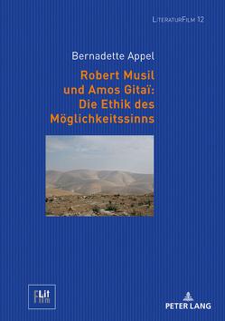 Robert Musil und Amos Gitaï: Die Ethik des Möglichkeitssinns von Appel,  Bernadette