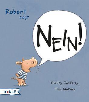 Robert sagt Nein! von Butte,  Anna, Corderoy,  Tracey, Warnes,  Tim