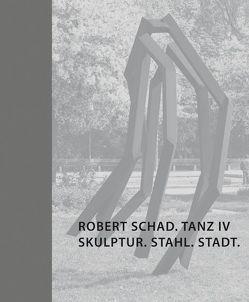 Robert Schad. Tanz IV. Skulptur. Stahl. Stadt. von Ludwig,  Jörg W, Reich,  Annette, Schad,  Robert, Thomas,  Mark, Weigele,  Otmar M, Weinmayr,  Stefanje