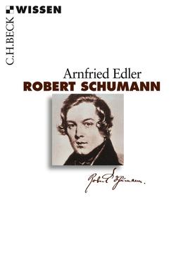 Robert Schumann von Edler,  Arnfried