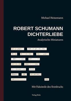 Robert Schumann: Dichterliebe von Heinemann,  Michael