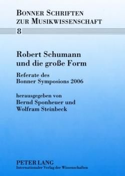 Robert Schumann und die große Form von Sponheuer,  Bernd, Steinbeck,  Wolfram