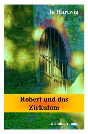 Robert und das Amulett, Robert und das Zirkulum / Robert und das Zirkulum von Hartwig,  Jo