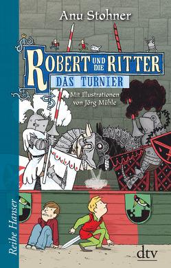 Robert und die Ritter IV Das Turnier von Mühle,  Jörg, Stohner,  Anu