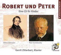 Robert und Peter von Schumann,  Robert, Tschaikowsky,  Peter, Zitterbart,  Gerrit