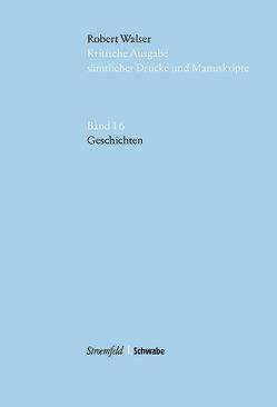 Robert Walser Kritische Ausgabe sämtlicher Drucke und Manuskripte… / Geschichten von Socha-Wartmann,  Caroline, von Reibnitz,  Barbara, Walser,  Robert