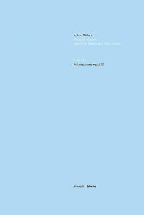 Robert Walser Kritische Ausgabe sämtlicher Drucke und Manuskripte… / Mikrogramme 1925 (II) von Grossenbacher,  Fabian, Thut,  Angela, Walt,  Christian