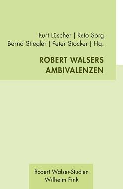 Robert Walsers Ambivalenzen von Lüscher,  Kurt, Sorg,  Reto, Stiegler,  Bernd, Stocker,  Peter
