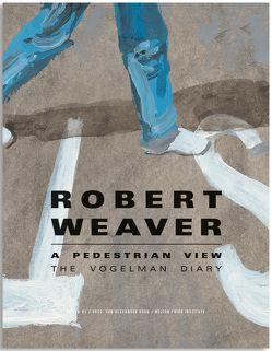 Robert Weaver – A pedestrian view von Roob,  Alexander