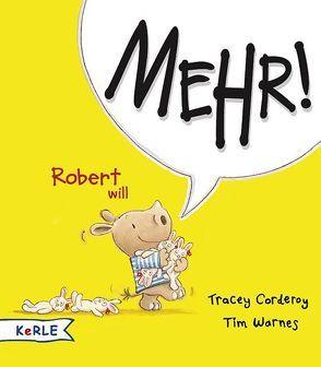 Robert will Mehr! von Butte,  Anna, Corderoy,  Tracey, Warnes,  Tim