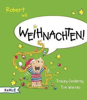 Robert will Weihnachten! von Butte,  Anna, Corderoy,  Tracey, Warnes,  Tim