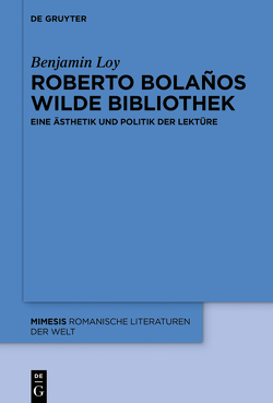Roberto Bolaños wilde Bibliothek von Loy,  Benjamin