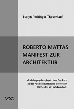 Roberto Mattas Manifest zur Architektur von Pechinger-Theuerkauf,  Evelyn