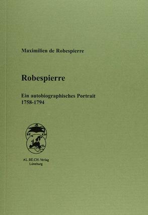 Robespierre von Bolz,  Alexander, Robespierre,  Maximilien